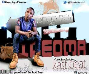 WADOO!![MUSIC]: Deco Boi (@iamdatdecoboi) Ft. Kast Beat - Ifeoma (Prod. By Kast Beat)